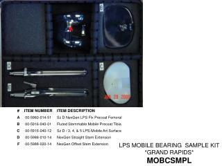 LPS MOBILE BEARING  SAMPLE KIT  *GRAND RAPIDS* MOBCSMPL