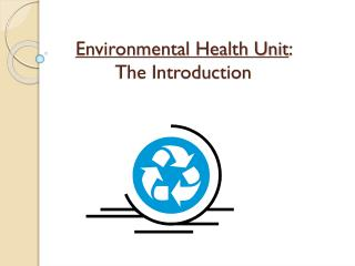 Environmental Health Unit :  The Introduction