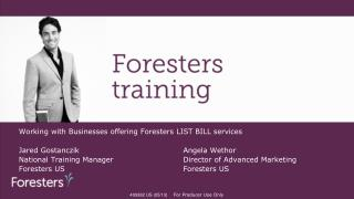 Working with Businesses offering Foresters LIST BILL services
