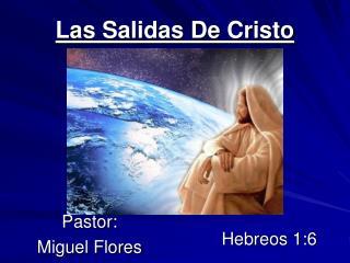 Las Salidas De Cristo