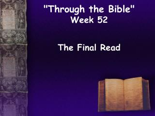 Through the Bible  Week 52