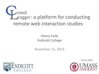 : a platform for conducting remote web interaction studies