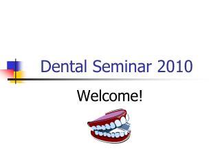 Dental Seminar 2010