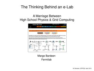 The Thinking Behind an e-Lab A Marriage Between  High School Physics & Grid Computing