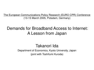 Takanori Ida Department of Economics, Kyoto University, Japan (joint with Toshifumi Kuroda)