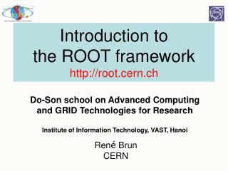 Introduction to the ROOT framework root.cern.ch