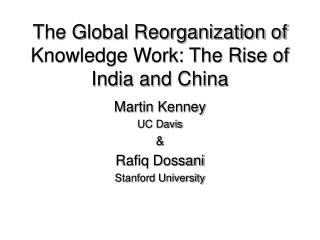 The Global Reorganization of Knowledge Work: The Rise of India and China