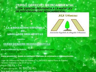 CURSO DERECHO MEDIOAMBIENTAL ( CON  ESPECIAL REFERENCIA A LA NUEVA LEY