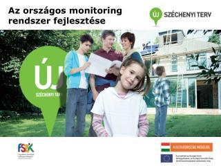 Az országos monitoring rendszer fejlesztése