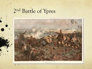 2 nd  Battle of Ypres