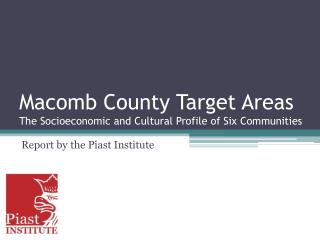 Macomb County Target Areas The Socioeconomic and Cultural Profile of Six Communities