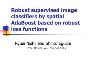 Robust supervised image classifiers by spatial AdaBoost based on robust loss functions