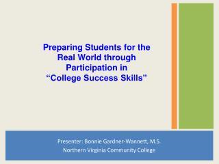 Presenter: Bonnie Gardner-Wannett, M.S. Northern Virginia Community College