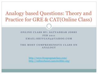 Analogy based Questions: Theory and  Practice for GRE  CATOnline Class