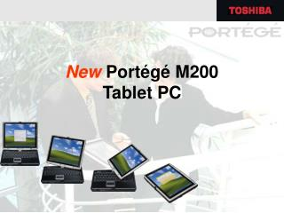 New  Portégé M200 Tablet PC