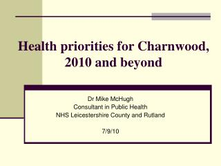 Health priorities for Charnwood, 2010 and beyond