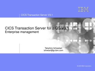 CICS Transaction Server for z/OS V3.1 Enterprise management