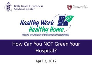 How Can You NOT Green Your Hospital?