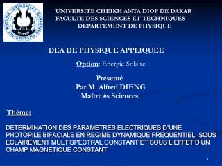 UNIVERSITE CHEIKH ANTA DIOP DE DAKAR FACULTE DES SCIENCES ET TECHNIQUES DEPARTEMENT DE PHYSIQUE