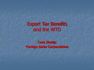 Export Tax Benefits and the WTO