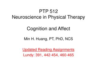 PTP 512 Neuroscience in Physical Therapy Cognition and Affect