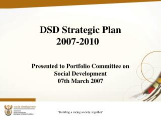 DSD Strategic Plan 2007-2010
