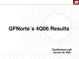 GFNorte�s  4 Q06 Results