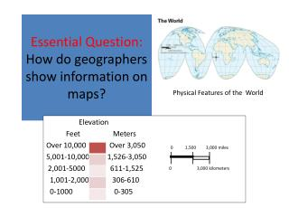 Essential Question: How do geographers show information on maps?