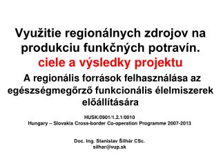 HUSK/0901/1.2.1/0010 Hungary – Slovakia Cross-border Co-operation Programme 2007-2013