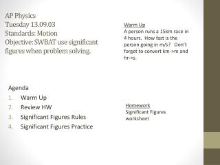 Agenda Warm Up Review HW Significant Figures Rules Significant Figures Practice