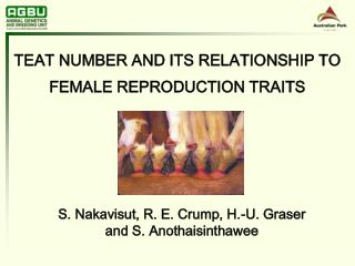 TEAT NUMBER AND ITS RELATIONSHIP TO FEMALE REPRODUCTION TRAITS