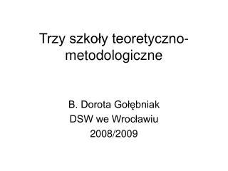 Trzy szkoły teoretyczno-metodologiczne