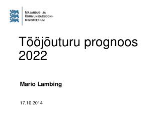 Tööjõuturu prognoos 2022