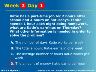 A.  The number of days Katie works per week	 B.  The total amount Katie earns in one week