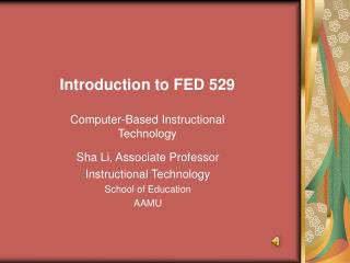 Introduction to FED 529 Computer-Based Instructional Technology