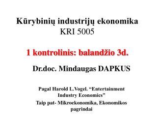 K ūrybinių industrijų ekonomika KRI 5005 1 kontrolinis: baland žio  3d.