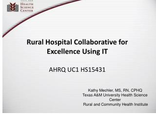 Rural Hospital Collaborative for Excellence Using IT AHRQ UC1 HS15431