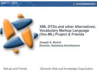 XML DTDs and other Alternatives: Vocabulary Markup Language  (Voc-ML) Project & Friends