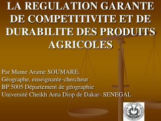 LA REGULATION GARANTE DE COMPETITIVITE ET DE DURABILITE DES PRODUITS AGRICOLES