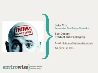 Luke Cox Envirowise Eco Design Specialist Eco Design –  Product and Packaging