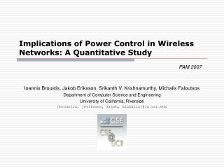 Implications of Power Control in Wireless Networks: A Quantitative Study