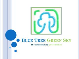 Blue Tree  Green Sky