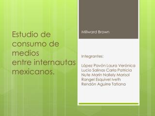 Estudio de consumo de medios  entre internautas  mexicanos.