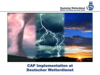 CAP Implementation at Deutscher Wetterdienst
