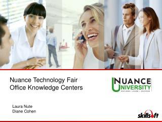 Nuance Technology Fair Office Knowledge Centers
