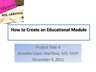 How to Create an Educational Module