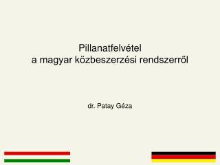 Pillanatfelvétel  a magyar közbeszerzési rendszerről