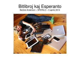 Bitlibroj kaj Esperanto Bartolo Anderson – SFERILO – 5 aprilo 2014