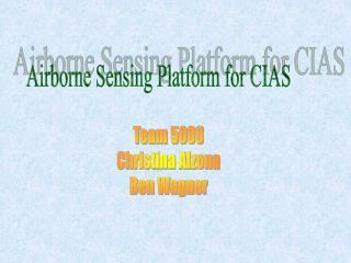 Airborne Sensing Platform for CIAS