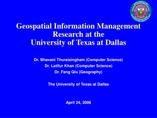 Geospatial Information Management  Research at the  University of Texas at Dallas